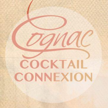 Cognac Cocktail Connexion : à la découverte des cocktails au cognac
